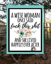 A Wise Woman Once Said.... Double Sided Quality Garden Flag  G1630