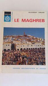 La Maghreb - Hildebert Isnard - P.U.F. (1971)
