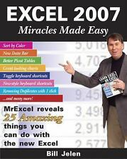 Excel 2007 Miracles Made Easy: Mr. Excel Reveals 25 Amazing Things You Can Do