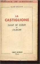 DECAUX ALAIN - LA CASTIGLIONE - DAME DE COEUR DE L'EUROPE / Collection dir. par