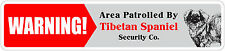 "*Aluminum* Warning Area Patrolled By Tibetan Mastiff Owners Only ""x18 Metal Sign"