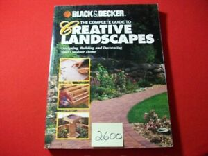 THE COMPLETE GUIDE TO CREATIVE LANDSCAPES-DESIGNING, BUILDING & DECORATING EXC.