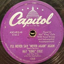Capitol 1068 NAT KING COLE A LITTLE BIT INDEPENDENT I'LL NEVER SAY NEVER AGAIN