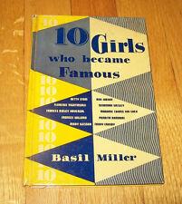 10 GIRLS WHO BECAME FAMOUS, Basil Miller, Zondervan Pumblishing HC, 1946