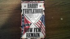 How Few Remain: A Novel of the Second War Between the States by Harry Turtledove