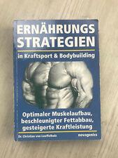 Ernährungsstrategien in Kraftsport und Bodybuilding von Christian Loeffelholz...