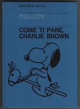 peanuts COME TI PARE , CHARLIE BROWN ! cartonati milano libri N.10 1968 1a ediz.