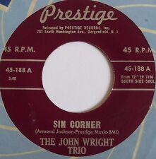 JOHN WRIGHT TRIO ~ SIN CORNER 45 on PRESTIGE ~ HARD BOP ~ HEAR IT