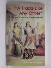 A trade like any other: Female singers and dancers in Egypt, Nieuwkerk, Karin va