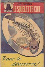 C1 Jype CARRAUD Le SQUELETTE CUIT Edition Originale 1950