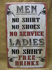 Men No Shirt No Service Women No Shirt FREE DRINKS Tin Metal Sign Decor Funny