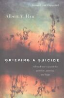 Grieving a Suicide : A Loved One's Search for Comfort, Answers, and Hope, Pap...