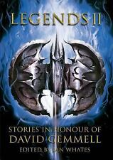 Legends 2, Stories in Honour of David Gemmell by Mark Lawrence and Stella...