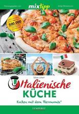 Mixtipp Italienische Küche: Kochen mit dem Thermomix von Sylvia Lühert (2017, Taschenbuch)