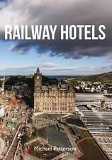 RAILWAY HOTELS ISBN: 9781445654348