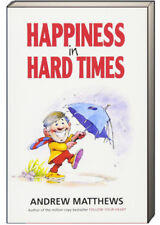 Happiness in Hard Times by Andrew Matthews pb find contenment after difficulty