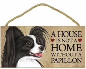 """Papillon black Dog Sign Plaque 10""""x5"""" House not Home, Spoiled Lives Here, Love"""