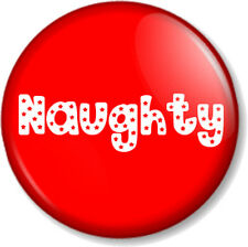 "Naughty 25mm 1"" Pin Button Badge Christmas Red Santa's List Father Xmas Fun Nice"