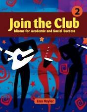 Join the Club: Idioms for Academic and Social Success (Book 2) by Naylor