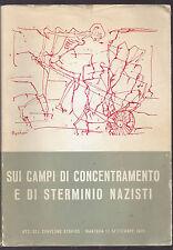 """WW2 - R. Giusti: """"SUI CAMPI DI CONCENTRAMENTO E DI STERMINIO NAZISTI"""" - 1976"""