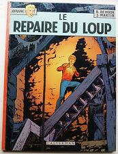Lefranc Le Repaire du Loup J MARTIN & B De MOOR éd Casterman 1974 EO