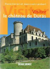 Visiter le château de DURAS  + Pierre FERRARI et J.L. LAMBERT + Lot-et-Garonne