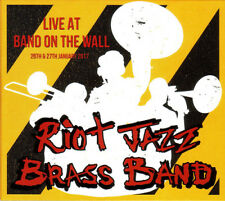 Riot Jazz Brass Band : Live at Band On the Wall: 26th & 27th January 2017 CD