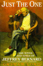 Very Good, Just the One: Wives and Times of Jeffrey Bernard, Lord, Graham, Book
