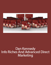 Dan Kennedy - Info Riches And Advanced Direct Marketing