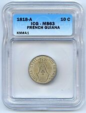 1818 A French Guiana 10 Centimes. ICG Graded MS 63. Lot #2544