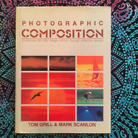 Photographic Composition by Tom Grill & Mark Scanlon 1st Ed. HC Gift Excellent