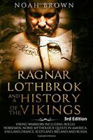 Ragnar Lothbrok and a History of the Vikings Viking Warriors including Rollo, N