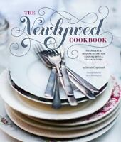The Newlywed Cookbook: Fresh Ideas & Modern Recipes for Cooking With & for Each