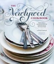 The Newlywed Cookbook : Fresh Ideas and Modern Recipes for Cooking with and for