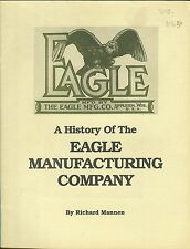 A History of the Eagle Manufacturing Company