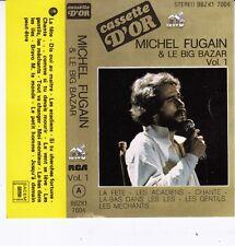 K 7 AUDIO (TAPE) MICHEL FUGAIN & LE BIG BAZAR * LA FETE * VOL 1