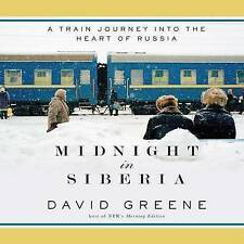 Midnight in Siberia: A Train Journey Into the Heart of Russia by Greene, David