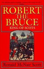 Robert the Bruce: King of Scots by Ronald McNair Scott