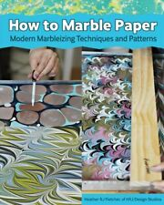 Making Marbled Paper Paint Techniques & Patterns for Classic & ... 97814