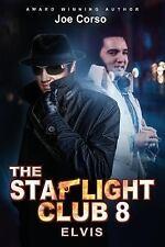 The Starlight Club: Elvis: A World Full Of Movie Stars, Gentlemen and Killers...