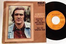 Alberto Bourbon 45 Antes de Ti No Hubo Antes / No Te Vayas Asi  EX w/PS