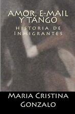 Amor, E-mail y Tango: Historia de Inmigrantes (Paperback or Softback)