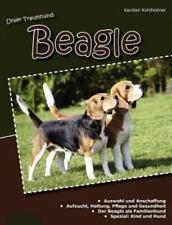 Unser Traumhund : Beagle by Karsten Kohlfeldner (2012, Paperback)