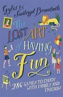 The Lost Art of Having Fun: 286 Games to Enjoy with Family and Friends, Brandret