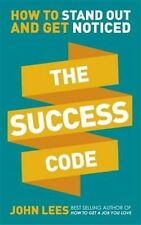 The Success Code: How to Stand Out and Get Noticed, Lees, John, New Book