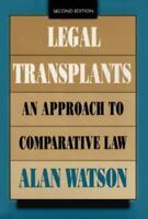 Legal Transplants: An Approach to Comparative Law, Second Edition: By Alan Wa...