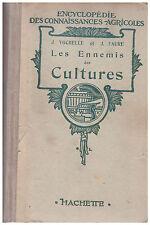 VOCHELLE J. FAURE J. - LES ENNEMIS DES CULTURES - 1943