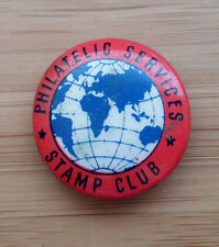 Philatelic Services Stamp Club  - Button Badge 1960's