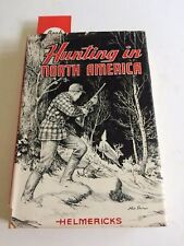 Hunting In North America Constance Helmericks Hardcover With Dust Jacket 1956