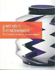 Le Verre Art Deco et Moderniste De Ch. Catteau Au Val Saint-Lambert Expo 2011